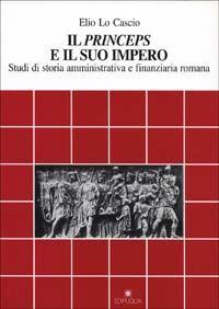 Il princeps e il suo impero. Studi di storia amministrativa e finanziaria romana