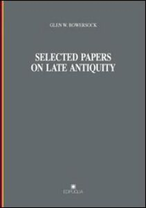 Selected papers on late antiquity