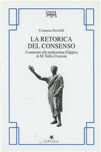 La retorica del consenso. Commento alla tredicesima Filippica di M. Tullio Cicerone