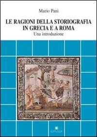 Le ragioni della storiografia in Grecia e a Roma. Una introduzione