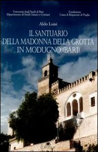 Il santuario della Madonna della Grotta in Modugno (Bari)