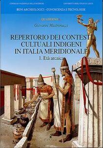 Repertorio dei contesti culturali indigeni in Italia meridionale. Vol. 1: Età arcaica.