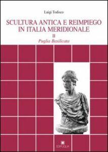 Scultura antica e reimpiego in Italia meridionale. Vol. 2: Puglia. Basilicata.