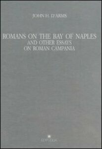 Romans on the bay of Naples and other essay on roman Campania