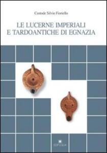 Le lucerne imperiali e tardoantiche di Egnazia