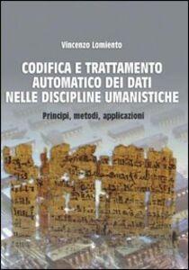 Codifica e trattamento automatico dei dati nelle discipline umanistiche. Principi, metodi, applicazioni