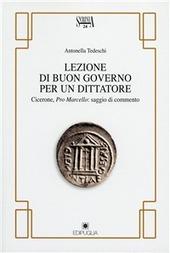Lezioni di buon governo per un dittatore. Cicerone, Pro Marcello
