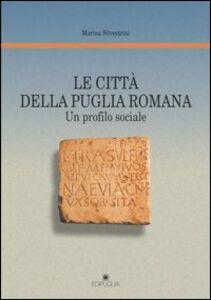 Le città della puglia romana. Un profilo sociale