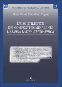 L' uso stilistico dei composti nominali nei carmina latina epigraphica