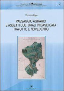 Paesaggio agrario e assetti colturali in Basilicata tra Otto e Novecento