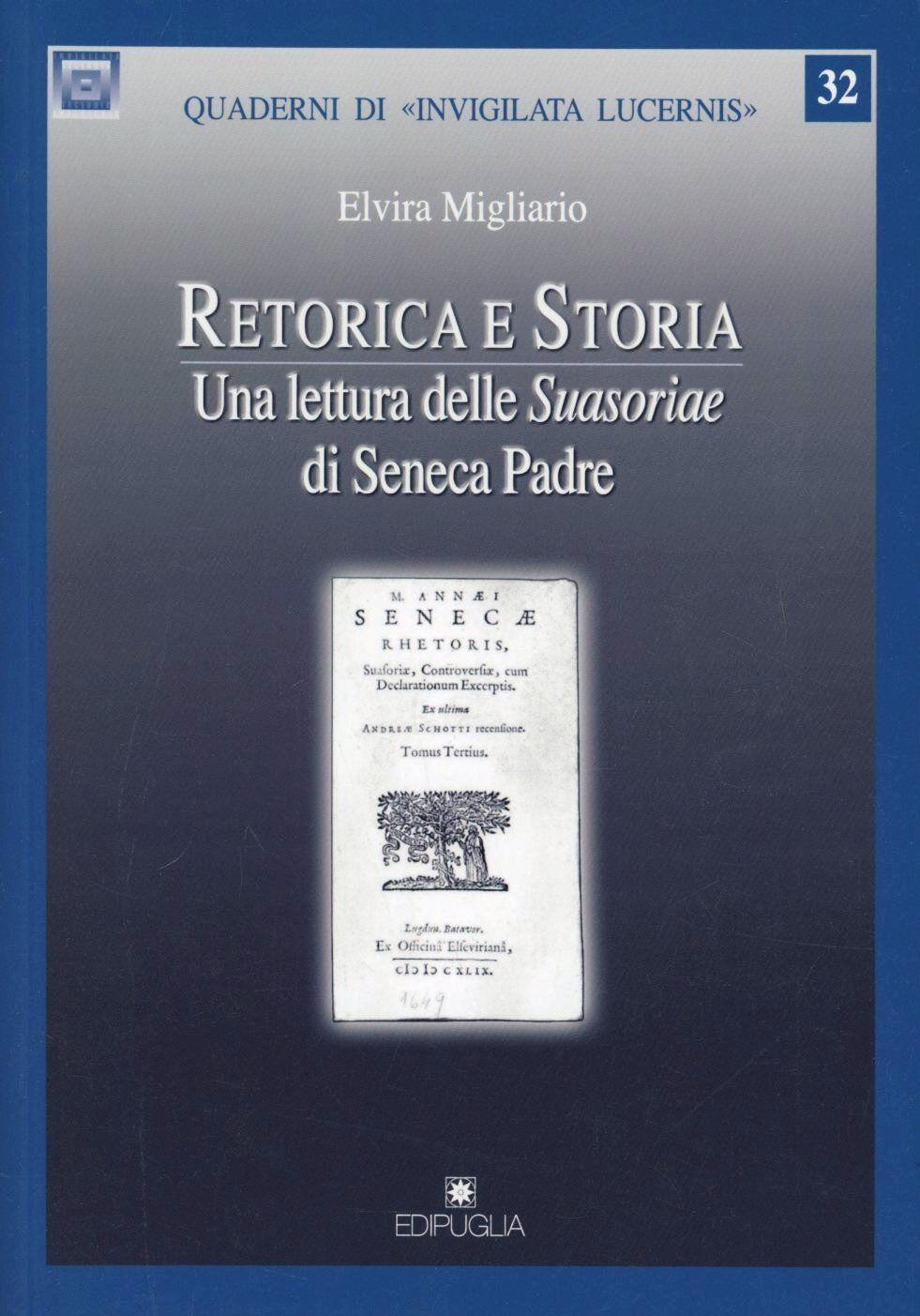 Retorica e storia. Una lettura delle Suasoriae di Seneca padre