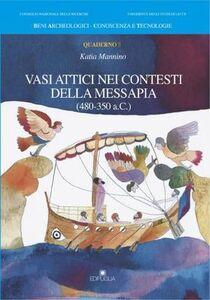 Vasi attici nei contesti della Messapia (480-350 a. C.)