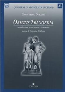 Orestis tragoedia. Introduzione, testo critico e commento