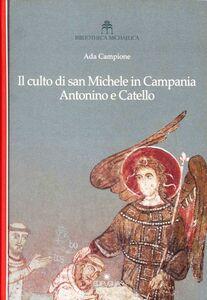 Il culto di San Michele in Campania Antonino e Catello