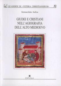 Giudei e cristiani nell'agiografia dell'alto medioevo