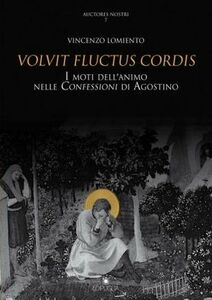 Volvit fluctus cordis. I moti dell'animo nelle Confessioni di Agostino