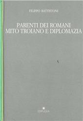 Parenti dei romani. Mito troiano e diplomazia