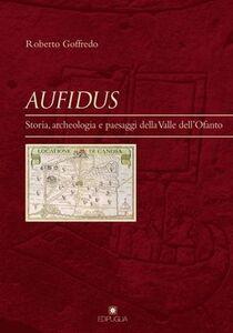 Aufidus. Storia, archeologia e paesaggi nella Valle dell'Ofanto