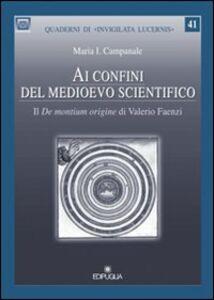 Ai confini del medioevo scientifico. Il «De montium origine» di Valerio Faenza