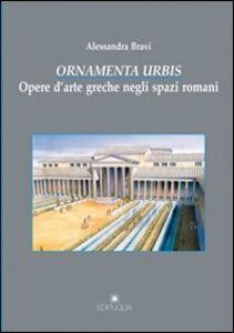 Ornamenta urbis. Opere d'arte greche negli spazi romani