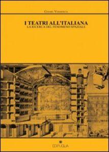 I teatri all'italiana. La ricerca del fenomeno spaziale
