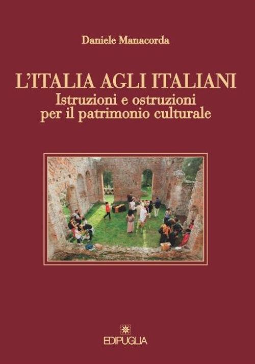L' Italia agli italiani. Istruzioni e ostruzioni per il patrimonio culturale