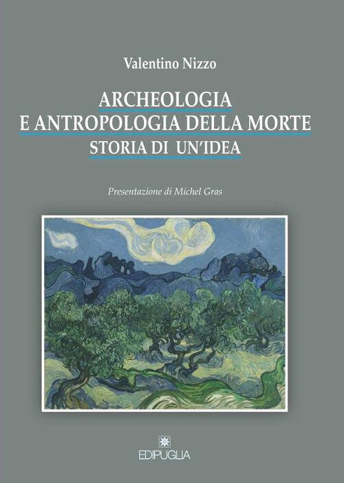 Archeologia e antropologia della morte. Storia di un'idea