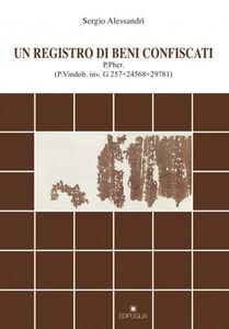 Un registro di beni confiscati. P.Pher. (P.Vindob. inv. G 257+24568+29781)