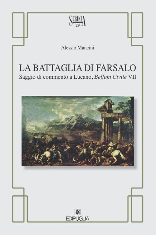 La battaglia di Farsalo. Saggio di commento a Lucano,