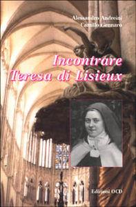 Incontrare Teresa di Lisieux