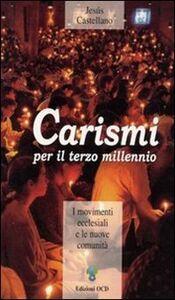 Carismi per il terzo millennio. I movimenti ecclesiali e le nuove comunità