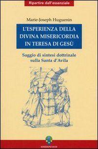 L' esperienza della divina misericordia in Teresa di Gesù. Saggio di sintesi dottrinale sulla santa di Avila
