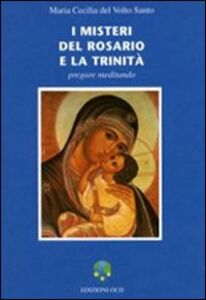 I misteri del Rosario e la Trinità. Pregare meditando