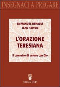 L' orazione teresiana. Il cammino di unione con Dio