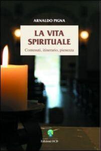 La vita spirituale. Contenuti, itinerario, pienezza