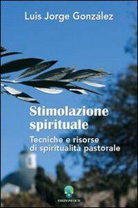 Stimolazione spirituale. Tecniche e risorse di spiritualità pastorale