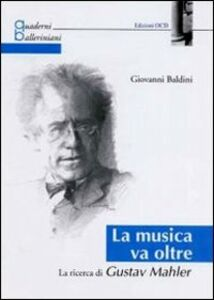 La musica va oltre. La ricerca di Gustav Mahler