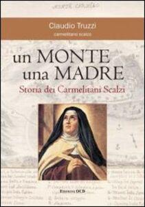 Un monte una madre. Storia dei Carmelitani Scalzi