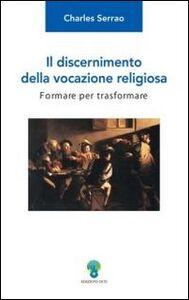 Il discernimento della vocazione religiosa. Formare per trasformare