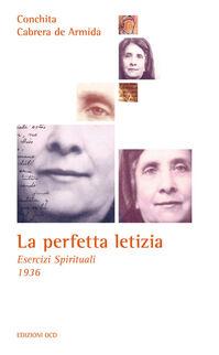 La perfetta letizia. Esercizi spirituali 1936