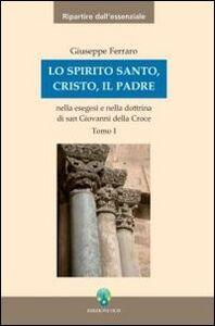 Lo Spirito Santo, Cristo, il Padre nella esegesi e nella dottrina di san Giovanni della Croce