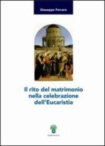 Il rito del matrimonio nella celebrazione dell'Eucaristia
