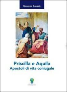 Priscilla e Aquila Apostoli di vita coniugale
