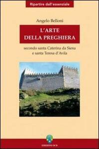 L' arte della preghiera secondo Santa Caterina da Siena e Santa Teresa D'Avila