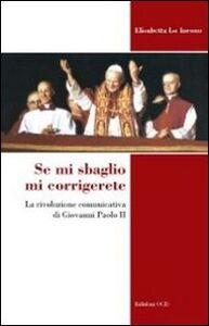Se mi sbaglio mi corrigerete. La rivoluzione comunicativa di Giovanni Paolo II