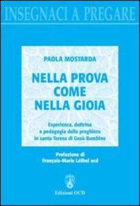 Nella prova come nella gioia. Esperienza, dottrina e pedagogia della preghiera in Santa Teresa di Gesù Bambino