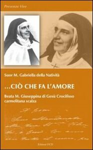 Ciò che fa l'amore. Beata M. Giuseppina di Gesù Crocifisso