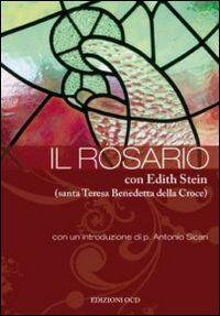 Il rosario con Edith Stein (santa Teresa Benedetta della Croce)