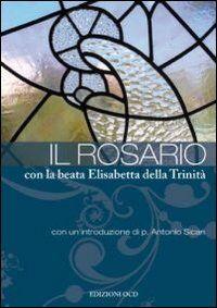 Il rosario con la beata Elisabetta della Trinità