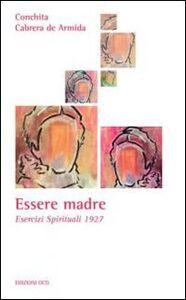 Essere madre. Esercizi spirituali 1927